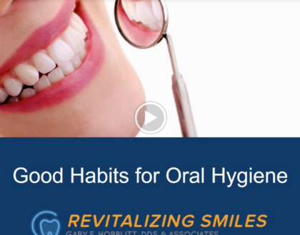 Good Habits for Oral Hygiene (Video)